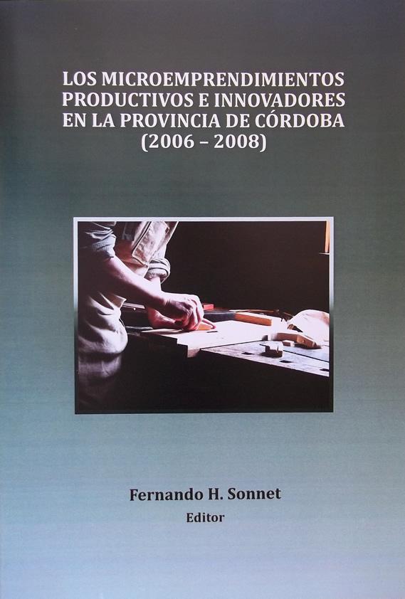 """Tapa del libro """"Los Microemprendimientos Productivos e Innovadores de la Provincia de Córdoba (2006-2008)"""" editado por el profesor Fernando H. Sonnet"""