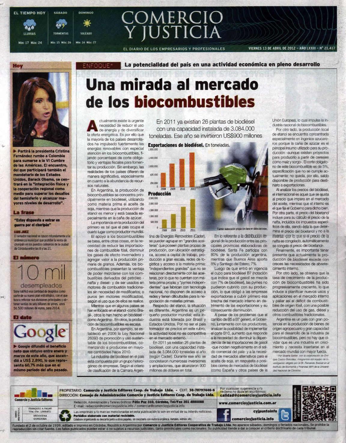 Artículo sobre el mercado de biocombustibles redactado por Silvana Sattler, con la colaboración de Enrique Castro González, integrantes del equipo de investigación dirigido por el Dr. Fernando Sonnet en el IEF.